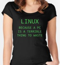 Linux - Because a PC is a terrible thing to waste.  Women's Fitted Scoop T-Shirt