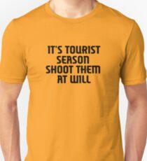 It's tourist season, shoot them at will Unisex T-Shirt