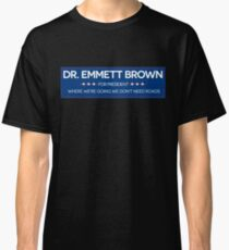 DR. BROWN FOR PRESIDENT Classic T-Shirt