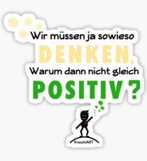 Denk Positiv !  Sticker