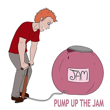 Pump Up The Jam by playonwordsgift