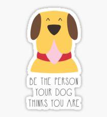 Listen your dog Sticker