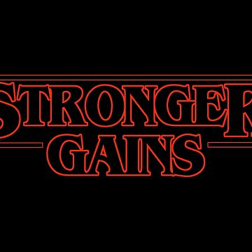 Stranger Things x Gym Rat, Gains, Stronger by fandemonium
