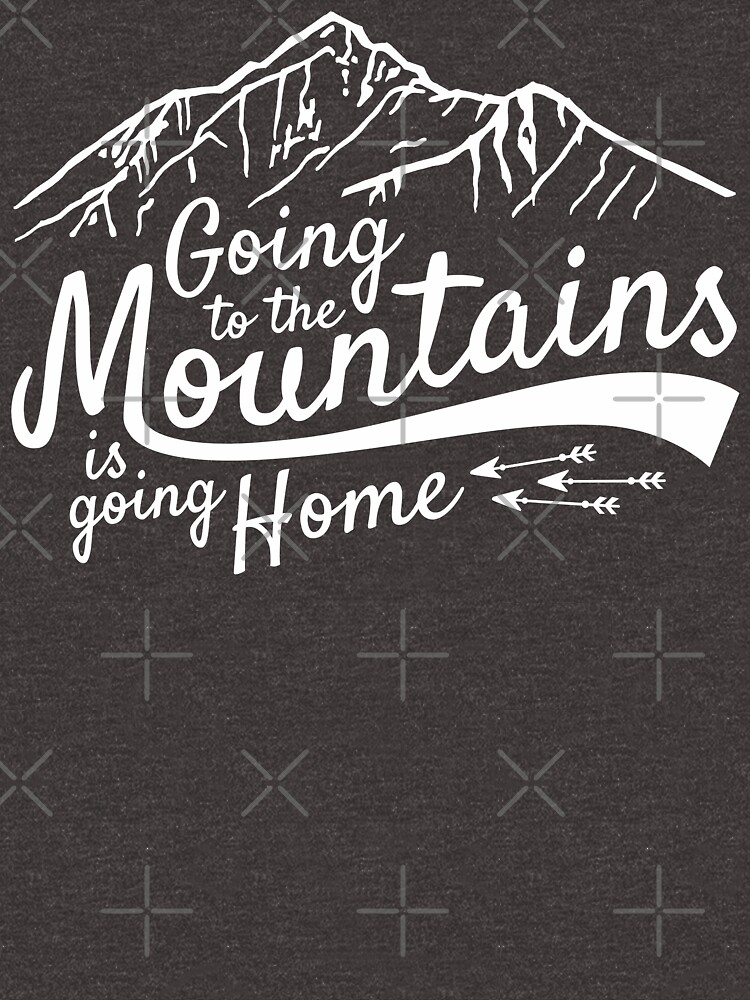 Going to the Mountains is going home von posay