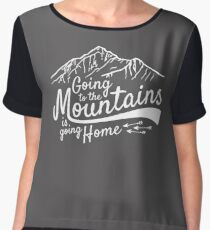 Going to the Mountains is going home Chiffon Top