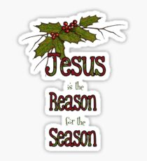 Jesus is the Reason for the Season, Christmas, Holly and Berries Sticker