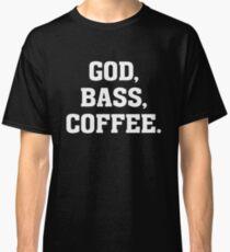 God, BASS, Coffee - Christian Bassist Guitar Musician T Shirt Classic T-Shirt