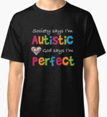 God Says I'm Perfect - Autism Awareness T Shirt Classic T-Shirt