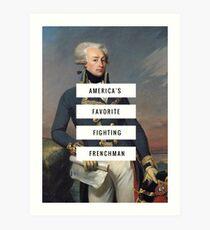 Lafayette- America's Fav Fighting Frenchman  Art Print