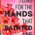 I Long for the Hands that Painted Me by Michelle Grewe