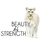 Beauty is Strength by Michelle Grewe