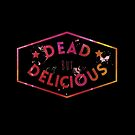 Dead But Delicious by Madara Mason
