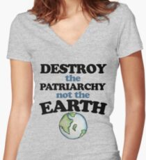 Destroy the Patriarchy not the earth Women's Fitted V-Neck T-Shirt