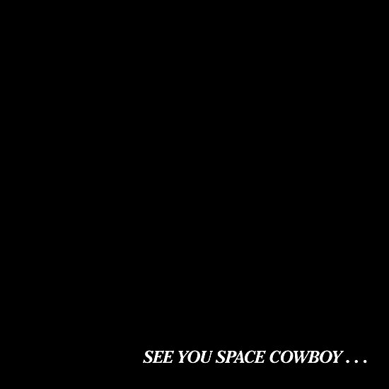 Image result for see you space cowboy