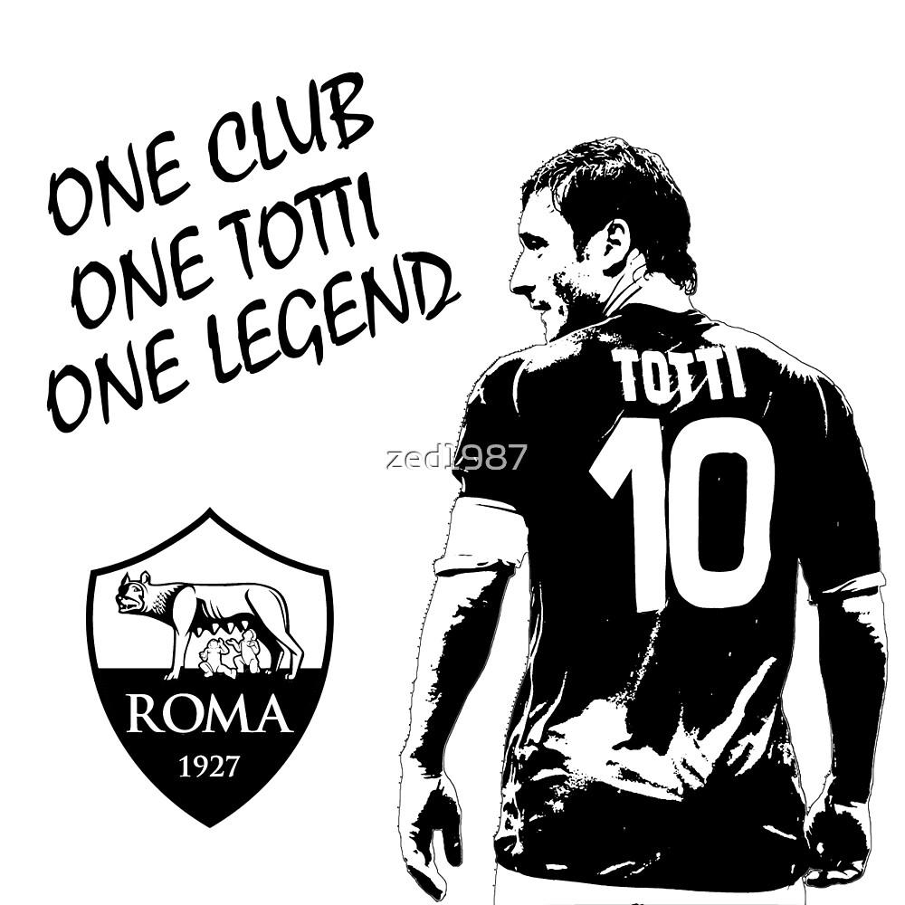 Francesco Totti - Roma - One Club Man Legend by zed1987