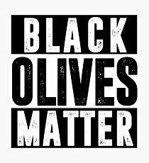 Black Olives Matter T shirt Photographic Print