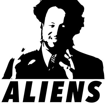 I'm Not Saying It's Aliens....But Aliens by radthreads