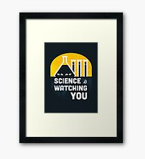Science is Watching You Framed Print