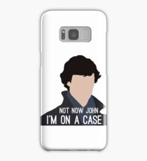 Not Now John I'm On A Case Samsung Galaxy Case/Skin