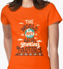 The World is Not a Wish Granting Factory Women's Fitted T-Shirt