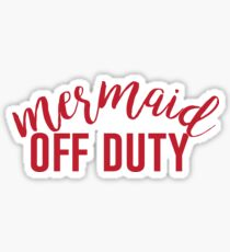 Mermaid Off Duty - Red Sticker