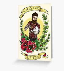 Beards, Cats, and Pizza Greeting Card
