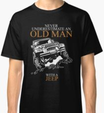 Never Underestimate An Old Man Jeep T-shirts Classic T-Shirt