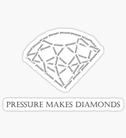 Pressure makes Diamonds in black Sticker