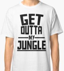 Get Outta My Jungle Classic T-Shirt
