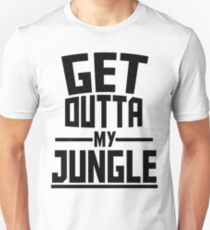 Get Outta My Jungle Unisex T-Shirt