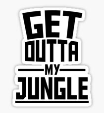 Get Outta My Jungle Sticker