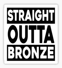 Straight Outta Bronze Sticker