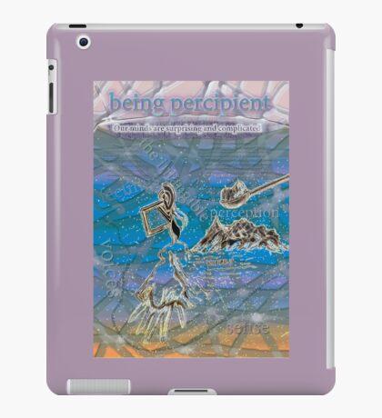 Being percipient iPad Case/Skin