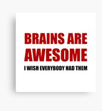 Brains Are Awesome Canvas Print