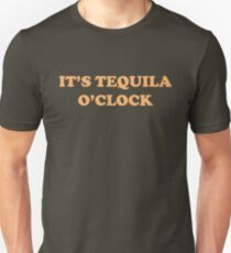 It's Tequila O'Clock Unisex T-Shirt