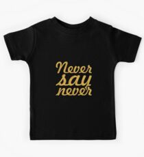 """Never say never... """"Justin Bieber"""" Motivational Quote Kids Clothes"""