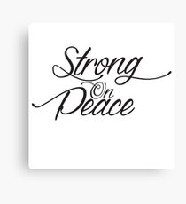 Strong On Peace - Stylized Cursive (Black, 3-Line Format) Canvas Print