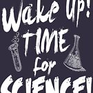 Wake Up! Time For Science! by wantneedlove
