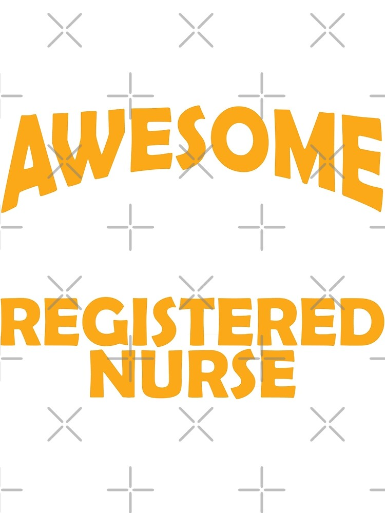 This Is What Awesome Registered Nurse Looks Like! by wantneedlove