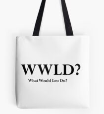 West Wing What Would Leo Do? Tote Bag