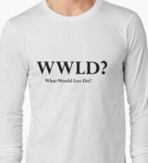 West Wing What Would Leo Do? Long Sleeve T-Shirt