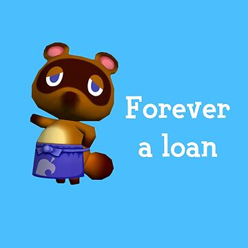 Forever a loan - Animal Crossing Tom Nook by BubblessandMia