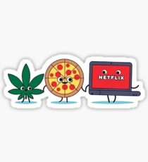 Weed, Pizza and Netflix ! Sticker