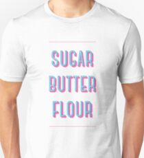 Sugar Butter Flour | Waitress Unisex T-Shirt