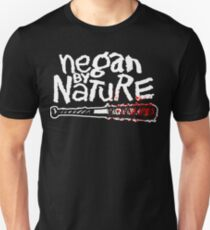 Negan by Nature Unisex T-Shirt