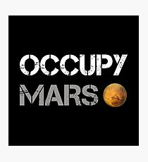 Occupy Mars Shirt Photographic Print