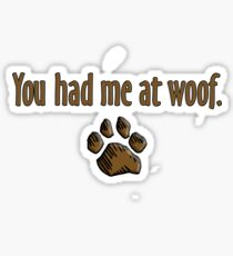 You had me at woof.  Sticker