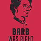 Barb Was Right - RED by Daniel McLaren