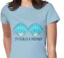 I'm really a mermaid Womens Fitted T-Shirt