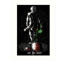 The 12th Rises Art Print